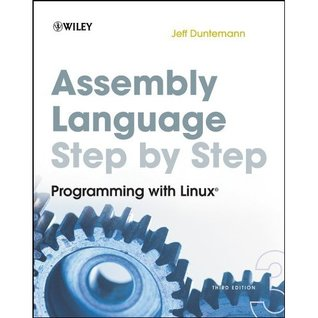 Assembly Language Step-by-Step by Jeff Duntemann