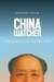 China Watcher: Confessions of a Peking Tom (Samuel and Althea Stroum Book)