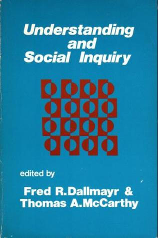 Understanding and Social Inquiry by Fred R. Dallmayr