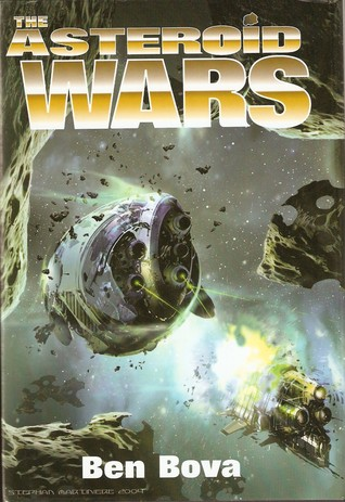 The Asteroid Wars by Ben Bova