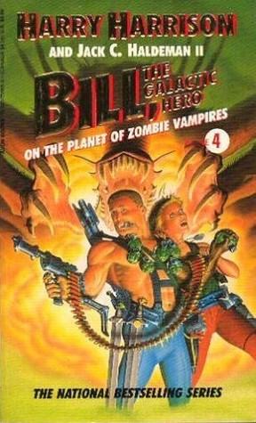 Bill, the Galactic Hero on the Planet of Zombie Vampires by Harry Harrison