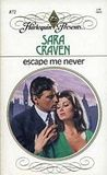 Escape Me Never (Harlequin Presents, #872)