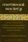 Medieval Society: 400-1450 (Structure of European History 2)