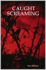 Caught Screaming by Otep Shamaya