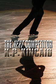The Next Competitor by K.P. Kincaid