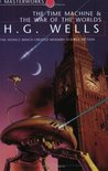 The Time Machine and The War of the Worlds (SF Masterworks, #24)