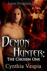 The Chosen One (Demon Hunter, #1)