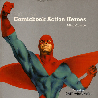 500 Great Comicbook Action Heroes by Mike Conroy