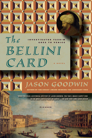The Bellini Card (Investigator Yashim) by Jason Goodwin