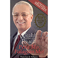 Wealth Within Your Reach: Pera Mo, Palaguin Mo