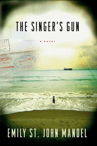 The Singer's Gun by Emily St. John Mandel