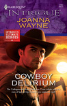 Cowboy Delirium (Harlequin Intrigue #1195)