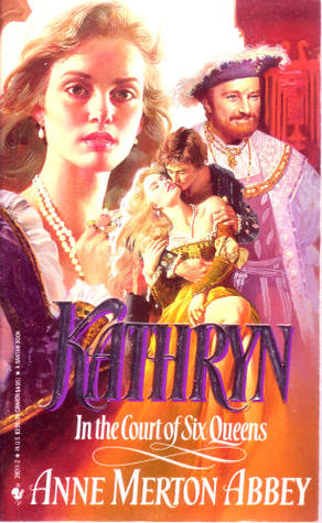 Kathryn In The Court of Six Queens