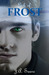 Lick Of Frost by J.A. Saare