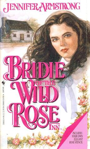 Bridie of the Wild Rose Inn by Jennifer Armstrong