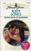 Some Kind of Madness (Harlequin Presents, #1464)