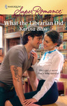 What the Librarian Did (Harlequin Superromance, #1622)