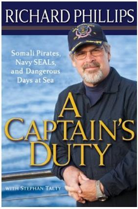 A Captain's Duty: Somali Pirates, Navy SEALs, and Dangerous Days at Sea