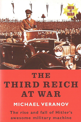 The Third Reich At War by Michael Veranov