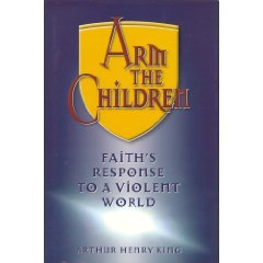 Arm the Children by Arthur Henry King