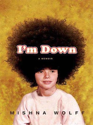 I'm Down by Mishna Wolff