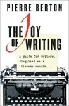 The Joy of Writing: A Guide for Writers, Disguised as a Literary Memoir