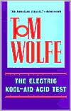 The Electric Kool-Aid Acid Test by Tom Wolfe