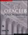 Oracle8 PL/SQL Programming [With Ready-To-Use Code from Book, Demos]