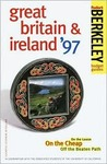 Berkeley Guides: Great Britain & Ireland '97: On the Loose, On the Cheap, Off the Beaten Path (Berkeley Guides)