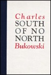 SOUTH NO NORTH by Charles Bukowski