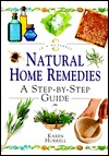"Natural Home Remedies: A Step-By-Step Guide (""in a Nutshell"" Series)"