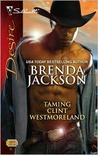 Taming Clint Westmoreland (Silhouette Desire) (The Westmoreland Series)