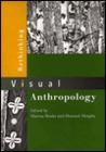 Rethinking Visual Anthropology by Marcus Banks