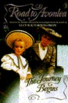 The Journey Begins (Road to Avonlea, #1)