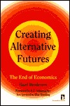 Creating Alternative Futures: The End of Economics