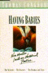 Having Babies: The Patients, the Doctors, the Dramas and Joys, Nine Months Inside an Obstetrical Practice