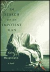 In Search Of an Impotent Man: A Novel