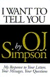 I Want to Tell You by O.J. Simpson