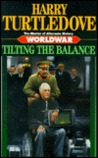 Worldwar: Tilting the Balance (Worldwar, #2)