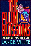 The Plum Blossoms by Janice M.T. Miller