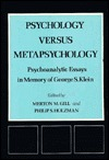 Psychology Versus Metapsychology: Psychoanalytic Essays in Memory of George S. Klein
