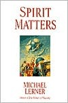 Spirit Matters by Michael Lerner
