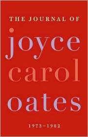 The Journal of Joyce Carol Oates by Joyce Carol Oates