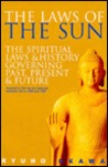 The Laws of the Sun: The Spiritual Laws and History Governing Past, Present, and Future