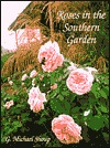 Roses in the Southern Garden by G. Michael Shoup