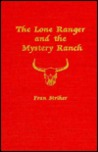 The Lone Ranger and the Mystery Ranch (Lone Ranger #2)