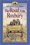 The Road from Roxbury (Little House: The Charlotte Years, #3)