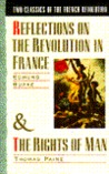 Two Classics of the French Revolution: Reflections on the Revolution in France & The Rights of Man
