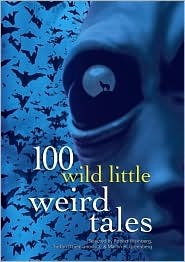 100 Wild Little Weird Tales by Martin H. Greenberg