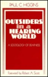Outsiders in a Hearing World: A Sociology of Deafness